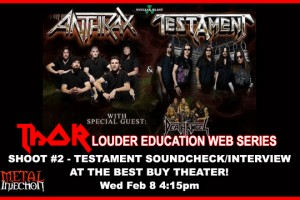 THOR LOUDER EDUCATION WEB-SERIES SHOOT #2: TESTAMENT SOUNDCHECK AT THE BEST BUY THEATER!