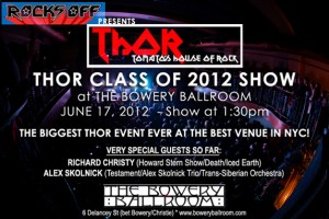 "PAST SHOW: THOR BOWERY BALLROOM ""CLASS OF 2012"" SHOW – THE BIGGEST THOR SHOW EVER!"