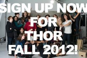 SIGN UP NOW FOR THOR FALL 2012!
