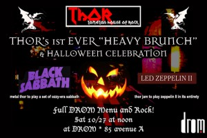 past show: THOR'S 1ST EVER HEAVY BRUNCH/HALLOWEEN CELEBRATION AT DROM