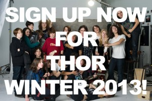 SIGN UP NOW FOR THOR WINTER 2013!