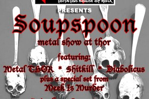 past show: SOUPSPOON Metal Show at THOR