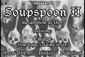 past show: SOUPSPOON II METAL SHOW at THOR
