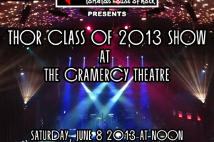 "past show: THOR ""CLASS OF 2013 SHOW""  AT THE GRAMERCY THEATRE"