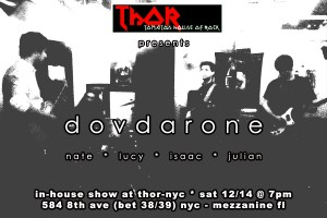 past show: DOVDARONE IN-HOUSE SHOW AT THOR-NYC