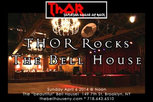 past show: THOR ROCKS THE BELL HOUSE!