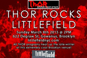 past show: THOR ROCKS LITTLEFIELD 3.8.14