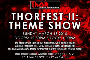 "past show: THORFEST II: ""THEME SHOW"" – 2 SETS ON 2 STAGES (ELECTRIC VS UNPLUGGED)"