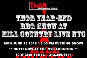 past show: THOR YEAR-END BBQ SHOW AT  HILL COUNTRY LIVE NYC